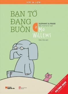 Voi & Lợn - Tập 2: Bạn tớ đang buồn