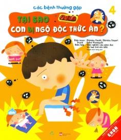 Các bệnh thường gặp - Tập 4: Tại sao con bị ngộ độc thức ăn?