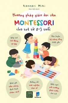 Phương pháp giáo dục sớm Montessori cho trẻ từ 0-3 tuổi