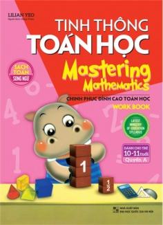 Tinh thông toán học - Mastering mathematics (10 - 11 tuổi) - Quyển A