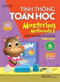 Tinh thông toán học - Mastering mathematics (10 - 11 tuổi) - Quyển B