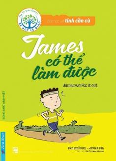 Bài học về tính cần cù - James có thể làm được