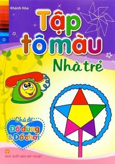 Tập tô màu nhà trẻ - Chủ đề đồ dùng đồ chơi