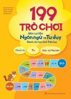 109 Trò chơi rèn luyện ngôn ngữ và tư duy - Dành cho học sinh tiểu học