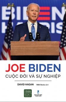 Joe Biden - Cuộc đời và sự nghiệp