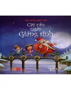 Tủ sách Câu chuyện Giáng sinh: Cây cầu ngày Giáng sinh