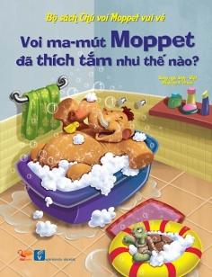 Chú voi Moppet Vui vẻ: Voi Mamut Moppet đã thích tắm như thế nào