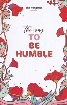 The Way To Be Humble