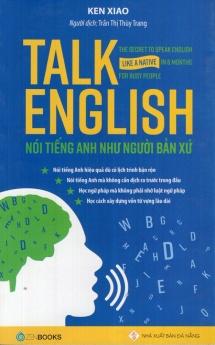 Talk English – Nói tiếng Anh như người bản xứ