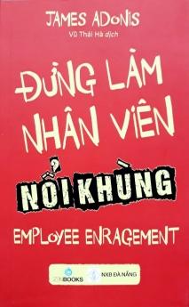 Đừng làm nhân viên nổi khùng