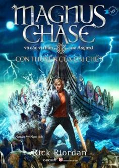 Con thuyền của cái chết (Phần 3 series Magnus Chase và các vị thần của Asgard)