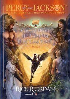 Percy Jackson và các vị thần trên đỉnh Olympus - Phần 6: Các vị thần Hy Lạp của Percy Jackson (Tái bản 2020)