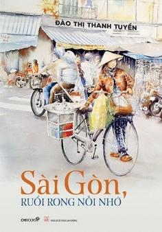 Sài Gòn, ruổi rong nỗi nhớ (Tái bản 2021)