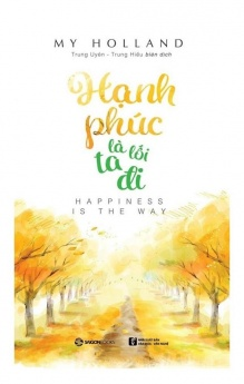 Hạnh phúc là lối ta đi