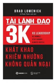 Tài lãnh đạo 3K: Khát khao, khiêm nhường, không quản ngại