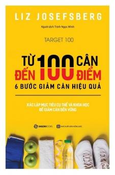 Từ 100 cân đến 100 điểm: 6 bước giảm cân hiệu quả