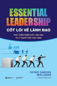 Cốt lõi về lãnh đạo: Phát triển phẩm chất lãnh đạo từ lý thuyết đến thực hành