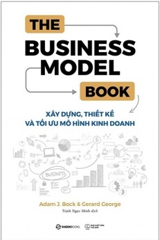 The Business Model Book: Xây dựng, Thiết kế và Tối ưu Mô hình kinh doanh