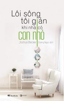 Lối sống tối giản khi nhà có con nhỏ