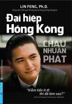 Châu Nhuận Phát – Đại hiệp Hồng Kông