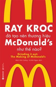 Ray Kroc đã tạo nên thương hiệu McDonald's như thế nào