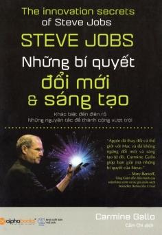 Steve Jobs – Những bí quyết sáng tạo & đổi mới