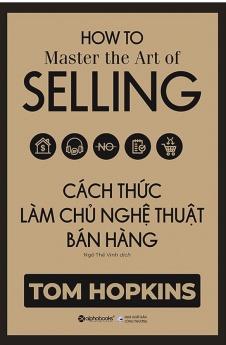 Cách thức làm chủ nghệ thuật bán hàng