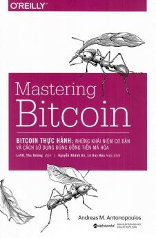 Mastering Bitcoin: Những khái niệm cơ bản và cách thực hành đồng tiền mã hóa