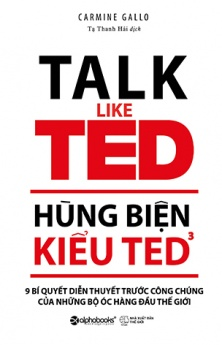 Hùng biện kiểu TED 3 – 9 Bí quyết diễn thuyết trước công chúng của những bộ óc hàng đầu thế giới