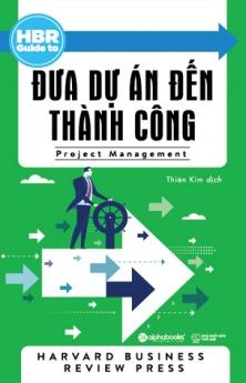 HBR Guide To – Đưa dự án đến thành công