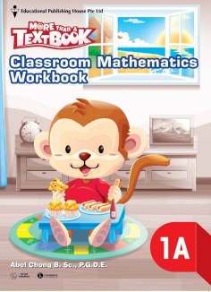 More than a TextBook - Classroom Mathematics WorkBook 1A