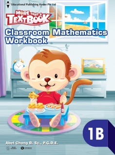 More than a TextBook - Classroom Mathematics WorkBook 1B