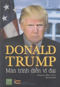Donal Trump - Màn trình diễn vĩ đại