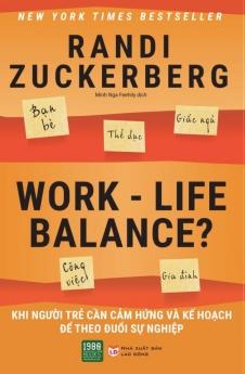 Work-life balance: Khi người trẻ cần cảm hứng và kế hoạch để theo đuổi sự nghiệp