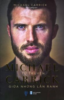 Tự truyện Michael Carrick - Giữa những lằn ranh