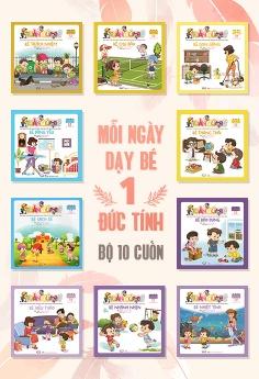 Mỗi ngày dạy bé 1 đức tính 10 cuốn - Bộ 1
