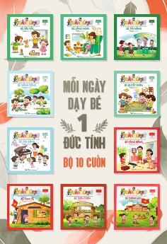 Mỗi ngày dạy bé 1 đức tính 10 cuốn - Bộ 2
