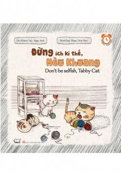 Đừng ích kỷ thế, Mèo khoang - Kĩ năng rèn luyện thói quen tốt