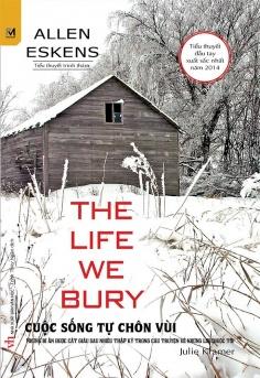 Cuộc sống tự chôn vùi - The life we bury