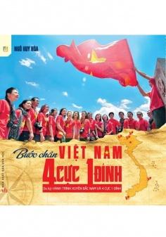 Bước chân Việt Nam 4 cực 1 đỉnh - Du ký hành trình xuyên Bắc Nam và…