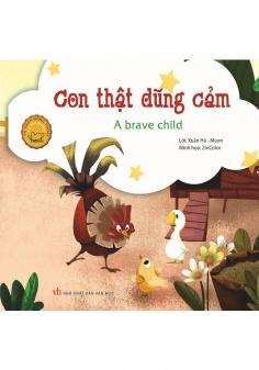 Đồng thoại song ngữ Anh - Việt: Con thật dũng cảm (Tái bản)