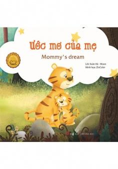 Đồng thoại song ngữ Anh - Việt: Ước mơ của mẹ (Tái Bản)