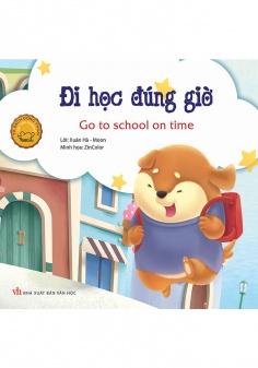 Đồng thoại song ngữ Anh - Việt: Đi học đúng giờ (Tái Bản)