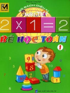 Bộ sách diệu kì - Bé học toán - Tập 1