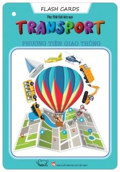 Flash Cards Anh - Việt: Chủ đề Transport - Phương tiện giao thông (Tái bản)