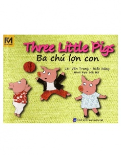 Ba chú lợn con - Three little pigs (Song ngữ Việt - Anh)