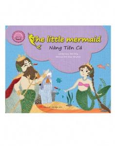 Nàng Tiên Cá - The little mermaid (Song ngữ Việt - Anh) (Tái bản)