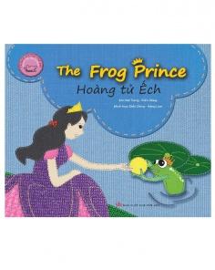 Hoàng tử ếch - The frog prince (Song ngữ Việt - Anh) (Tái bản)