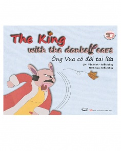 Ông vua có đôi tai lừa - The king with the donkey ears  (Song ngữ Việt - Anh)