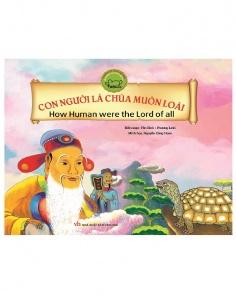 Cổ tích Việt Nam song ngữ: Con người làm chúa muôn loài (Tái bản)
